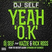 DJ Self – Yeah OK feat. Kazzie & Rick Ross